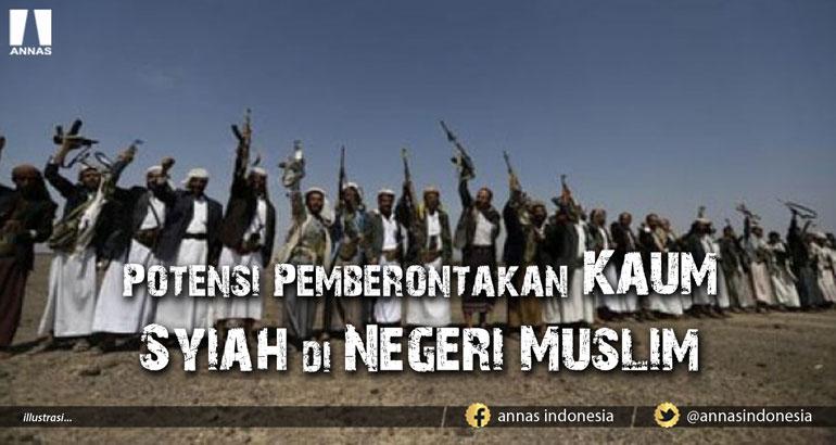 POTENSI PEMBERONTAKAN KAUM SYIAH DI NEGERI-NEGERI MUSLIM