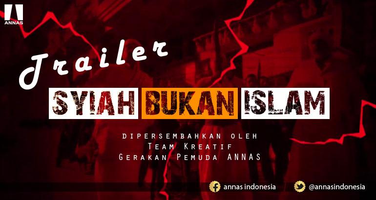 TRAILER SYIAH BUKAN ISLAM