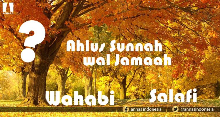 MAKNA WAHABI, SALAFI, DAN AHLUS SUNNAH WAL JAMAAH