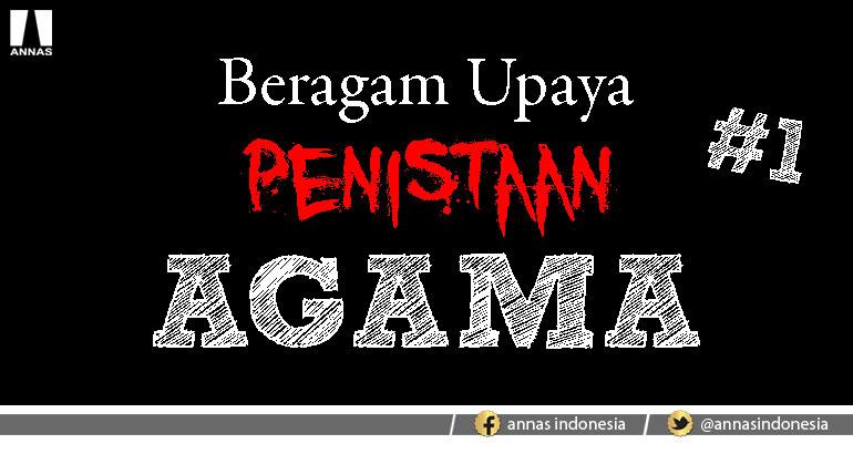 BERAGAM UPAYA PENISTAAN AGAMA   #1