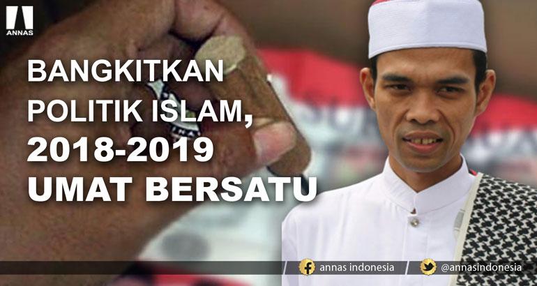 USTADZ SOMAD : BANGKITKAN POLITIK ISLAM, 2018-2019 UMAT BERSATU