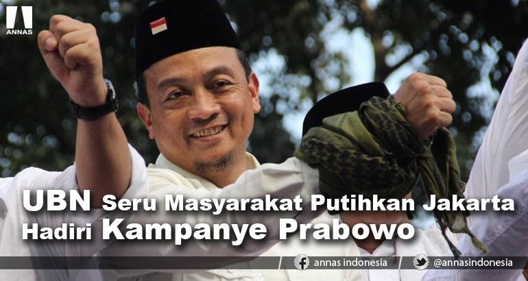 UBN Seru Masyarakat Putihkan Jakarta Hadiri Kampanye Prabowo
