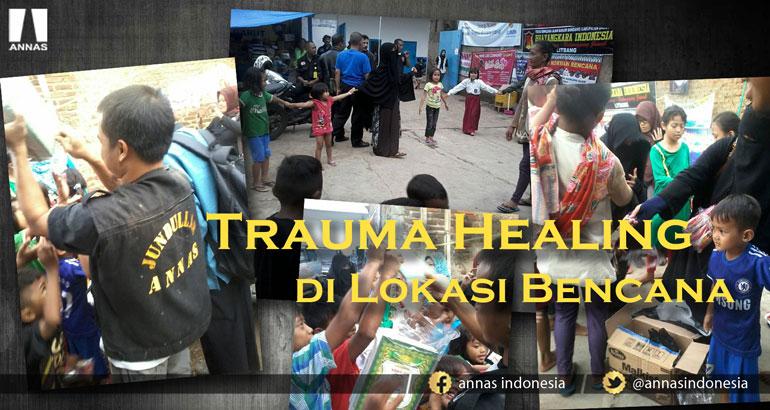 TRAUMA HEALING DI LOKASI BENCANA