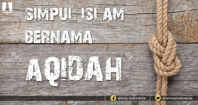 AQIDAH ADALAH PONDASI ISLAM