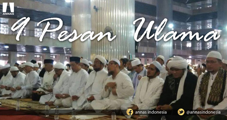 INILAH 9 PESAN ULAMA DI DEPAN PULUHAN RIBU UMAT ISLAM DI ISTIQLAL