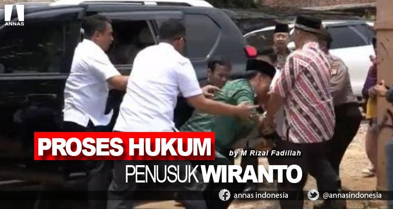 PROSES HUKUM  PENUSUK WIRANTO