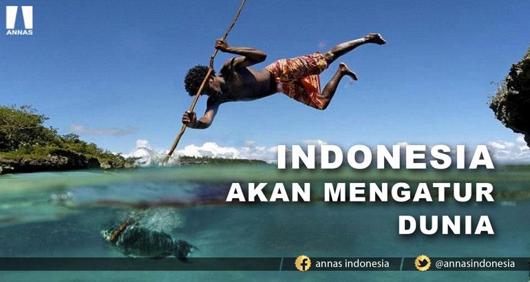 INDONESIA AKAN MENGATUR DUNIA