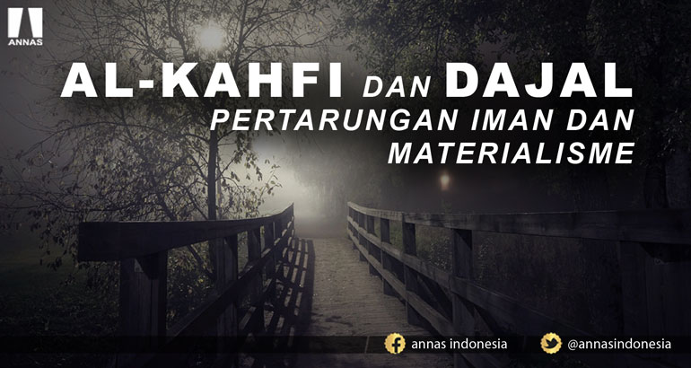 AL-KAHFI DAN DAJAL PERTARUNGAN IMAN DAN MATERIALISME