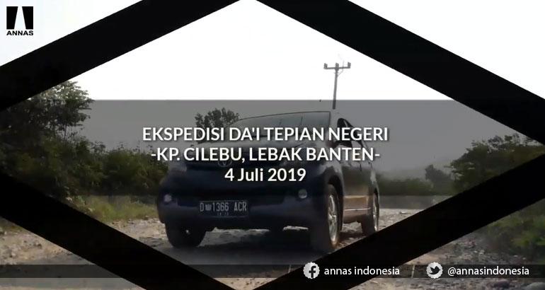 DA'I TEPIAN NEGERI - Kampung Cilebu Kecamatan Cipanas Kabupaten Lebak Provinsi Banten
