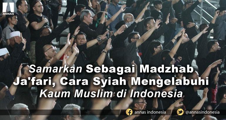 Samarkan Sebagai MADZHAB JA'FARI, Cara Syiah Mengelabuhi Kaum Muslim di Indonesia