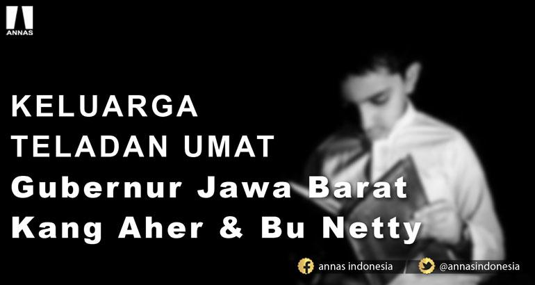 KELUARGA TELADAN UMAT Gubernur Jawa Barat Kang Aher & Bu Netty