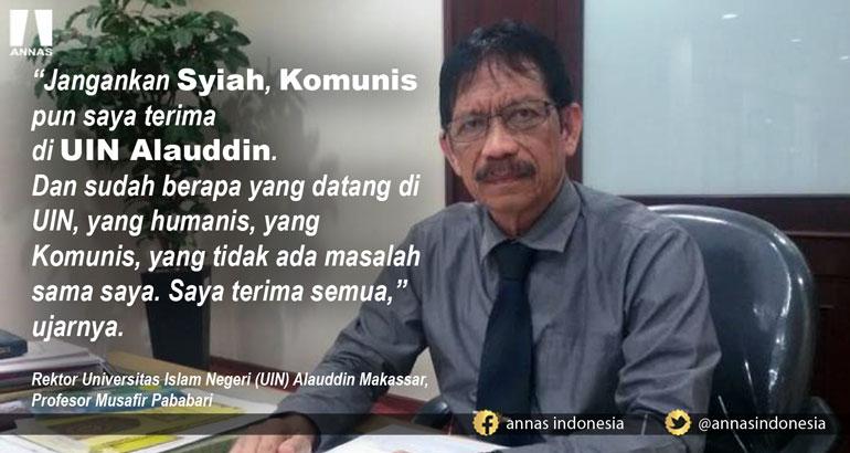 Rektor UIN Alauddin : JANGANKAN SYIAH, KOMUNIS PUN KAMI TERIMA...