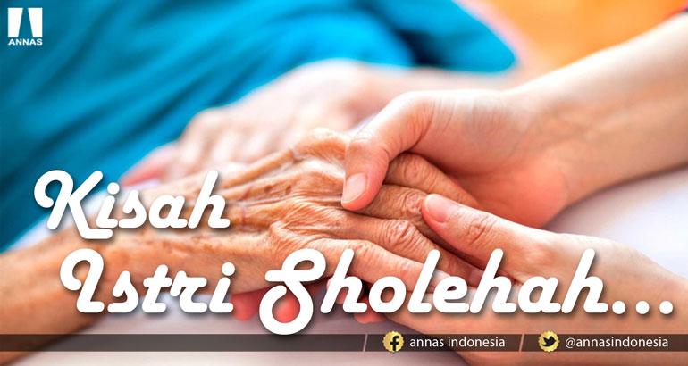KISAH ISTRI SHOLEHAH...