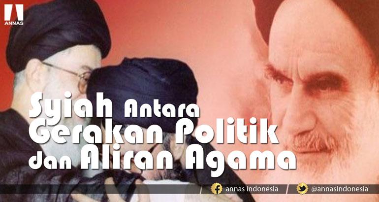 Syiah Antara Gerakan Politik dan Aliran Agama