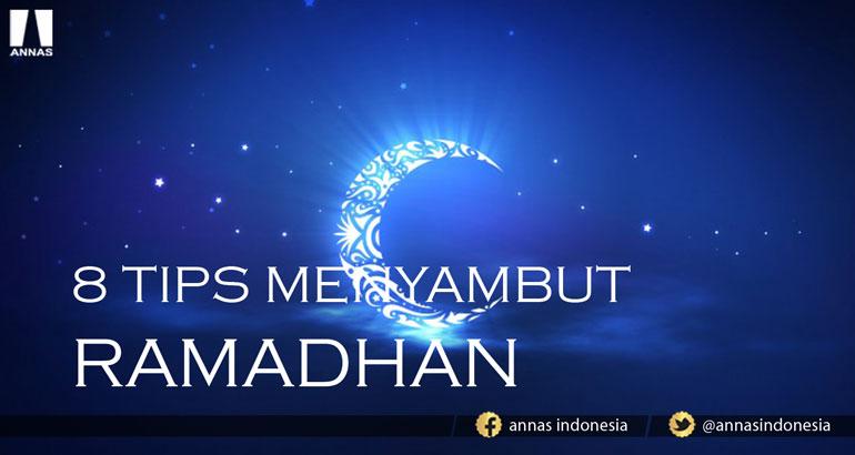 8 TIPS MENYAMBUT RAMADHAN