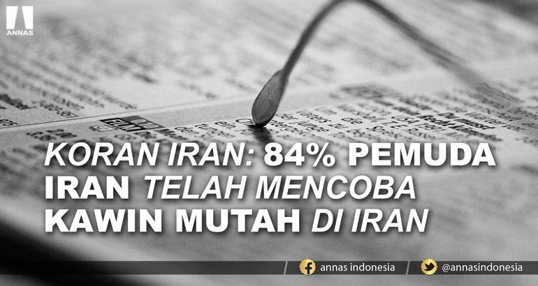 KORAN IRAN: 84% PEMUDA IRAN TELAH MENCOBA KAWIN MUTAH DI IRAN