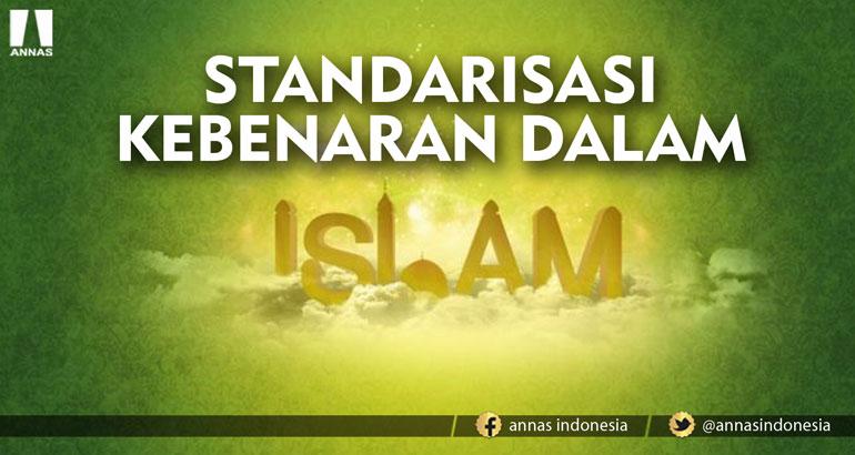 STANDARISASI KEBENARAN DALAM ISLAM
