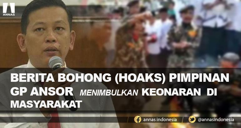 BERITA BOHONG (HOAKS) PIMPINAN GP ANSOR  MENIMBULKAN KEONARAN  DI MASYARAKAT