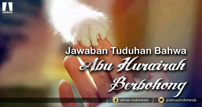 JAWABAN TUDUHAN BAHWA ABU HURAIRAH BERBOHONG