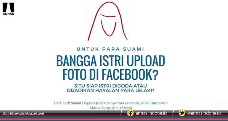BANGGA ISTRI UPLOAD FOTO DI FACEBOOK ???