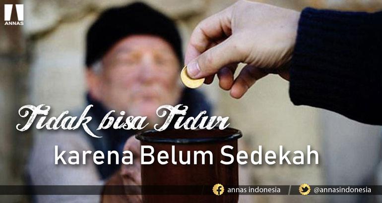 TIDAK BISA TIDUR KARENA BELUM SEDEKAH