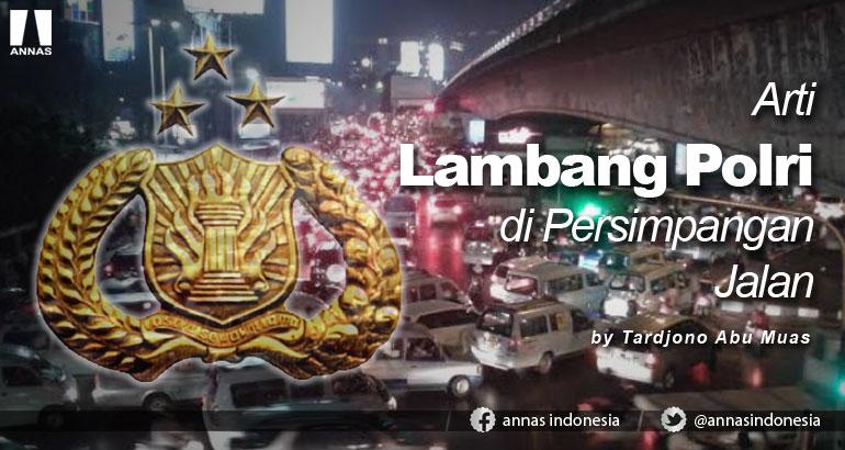 ARTI LAMBANG POLRI DI PERSIMPANGAN JALAN