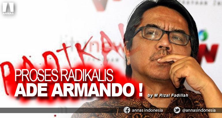 PROSES RADIKALIS  ADE ARMANDO !