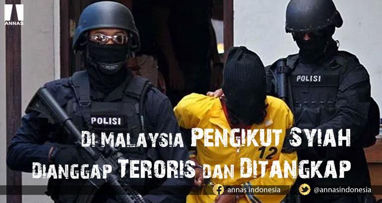 DI MALAYSIA, PENGIKUT SYIAH DIANGGAP TERORIS DAN DITANGKAP