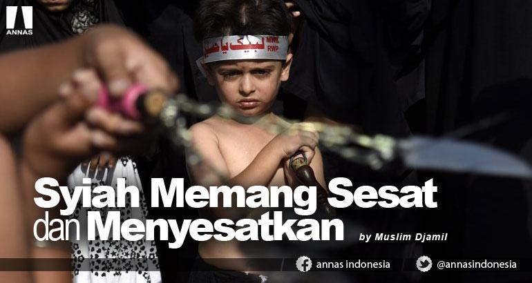 SYIAH MEMANG SESAT DAN MENYESATKAN