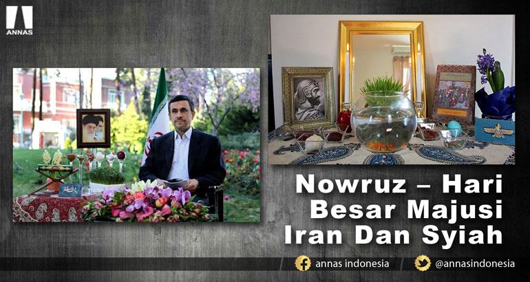 NOWRUZ - HARI BESAR MAJUSI IRAN DAN SYIAH