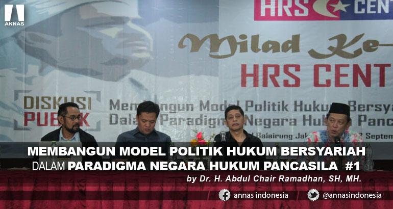 MEMBANGUN MODEL POLITIK HUKUM BERSYARIAH  DALAM PARADIGMA NEGARA HUKUM PANCASILA  #1