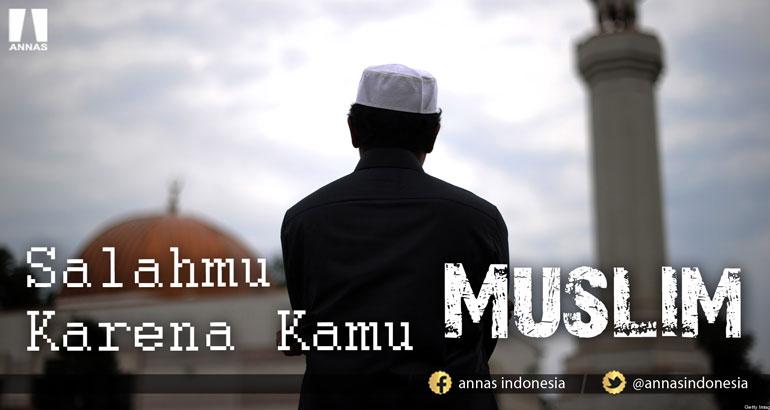 SALAHMU,KARENA KAMU MUSLIM