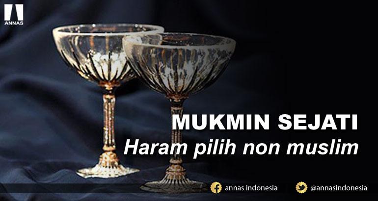 MUKMIN SEJATI Haram pilih non muslim